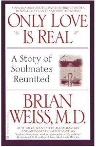 Brian Weiss medikua. Only Love Is Real (Maitasun loturak). Azala.