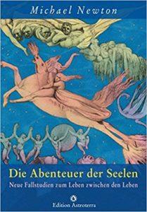 Doktor Michael Newton. Die Abenteuer der Seelen: Neue Fallstudien zum Leben zwischen den Leben. Abdeckung.