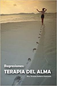 Dottoressa Viviana Zenteno Cereceda. Regresiones: Terapia del Alma (Regressioni: una Terapia dell'Anima). Copertina.
